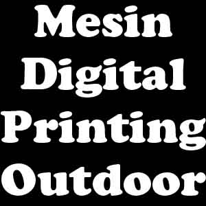 Mesin digital printing outdoor